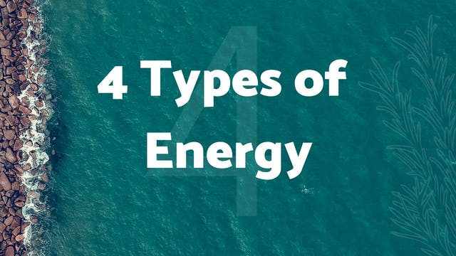 4 Types of Energy (17 mins)