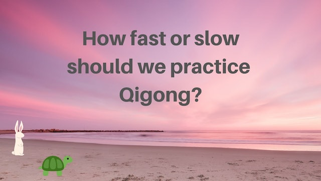 How fast to practice Qigong (3 mins)