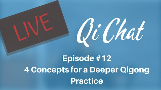 March 2020 Qi Chat - 4 Concepts to a ...
