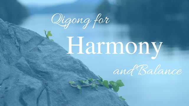 Qigong for Harmony (22 mins)