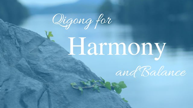 Qi Gong for Harmony (22 mins)