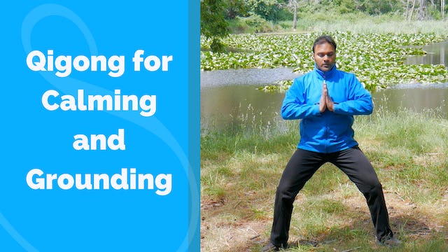 Qigong for Calming and Grounding the Mind (11 mins)