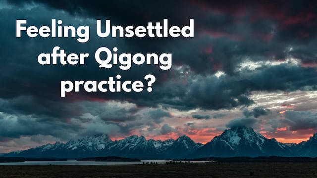 Unsettled after Qigong - What to Do (...