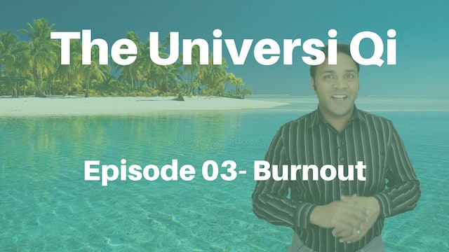 Universi Qi Episode 3 - Burnout (7 mins)