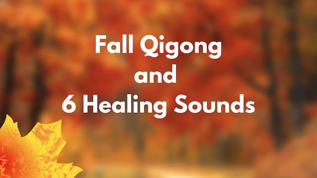 Fall Qigong and Healing Sounds Routin...