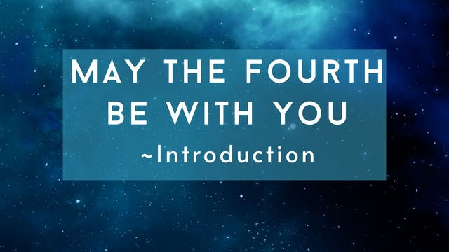 May the Fourth Be With You Intro (6mins)
