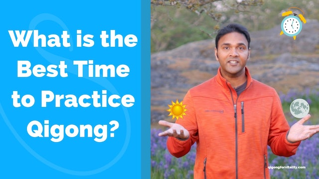 What is best time to Practice Qigong? (3 mins)