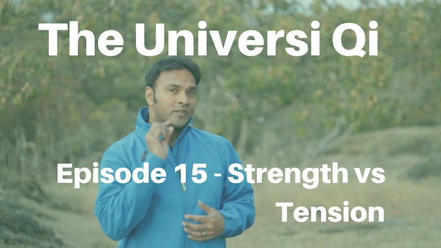 Universi Qi Episode 15 - Strength vs Tension (2 mins)