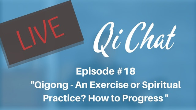 Sep Qi Chat - Is Qigong an Exercise or Spiritual Practice (90 min)