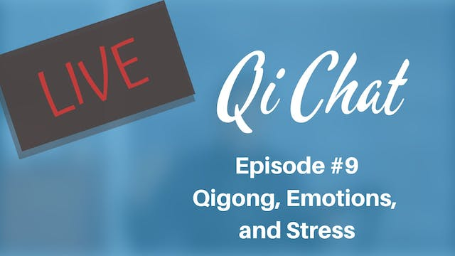 Dec 2019 Qi Chat - Qigong and Emotion...