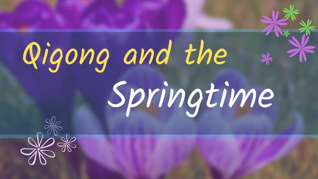 Exploring Qigong and the Springtime (...