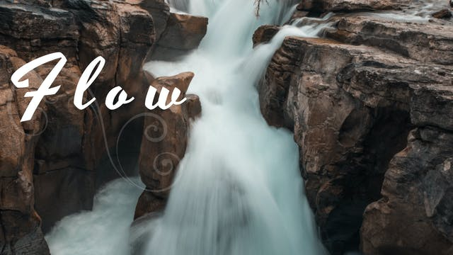 Flow (27 mins)