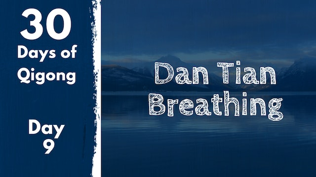 Day 9 - Dan Tian Breathing (13 mins)