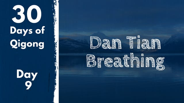 Day 9 - Dan Tian Breathing (13 mins)
