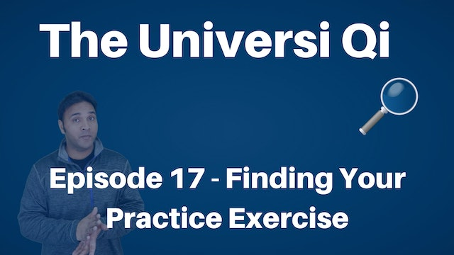 Universi Qi Episode 17 - Finding your practice (11 mins)