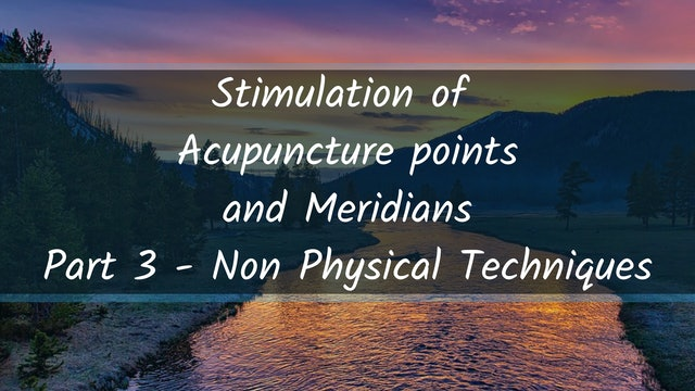 Stimulation of Points - Non Physical Techniques (18 min)
