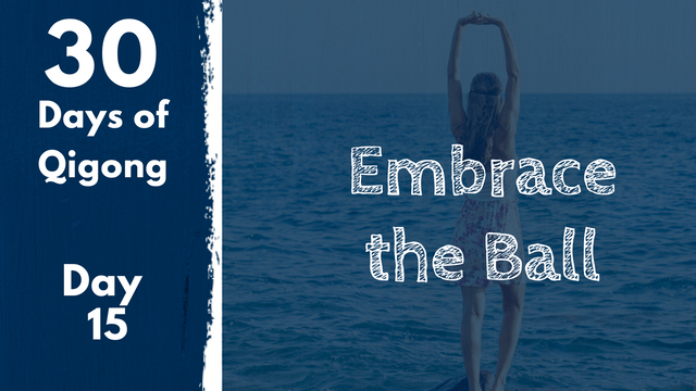 Day 15 Embrace the Ball (12 mins)