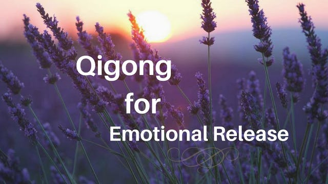 Qi Gong for Emotional Release (25 mins)