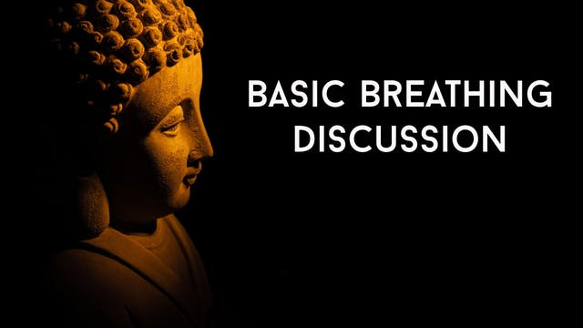 Basic Breathing Discussion (14 min)