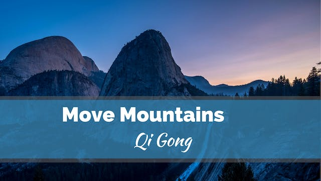 Move Mountains Qi Gong (41 mins)