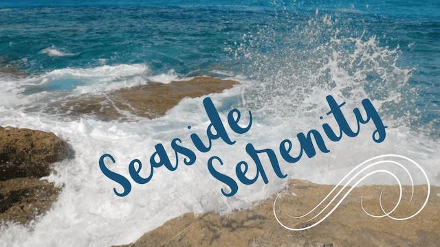 Seaside Serenity (8 mins)