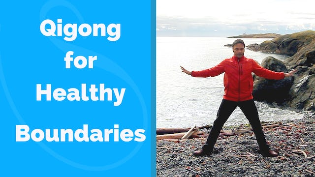 Qi Gong for Boundaries (9 mins)