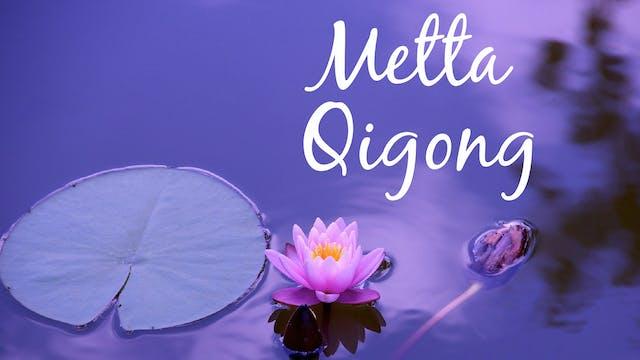 Metta Qigong (13 mins)