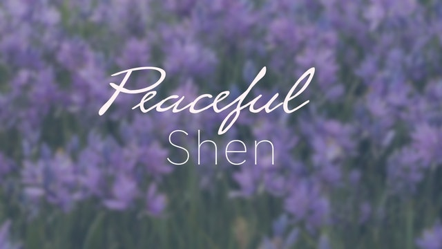Peaceful Shen (25 mins)