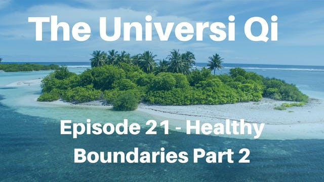Healthy Boundaries Part 2 (15 mins)