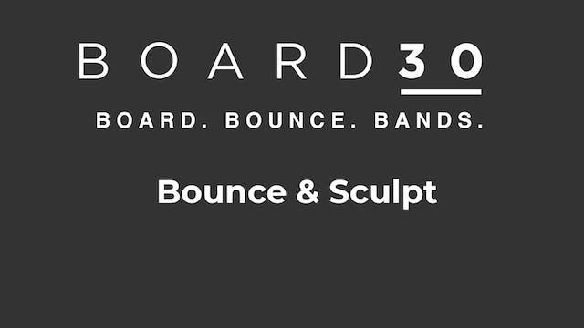 Bounce & Sculpt