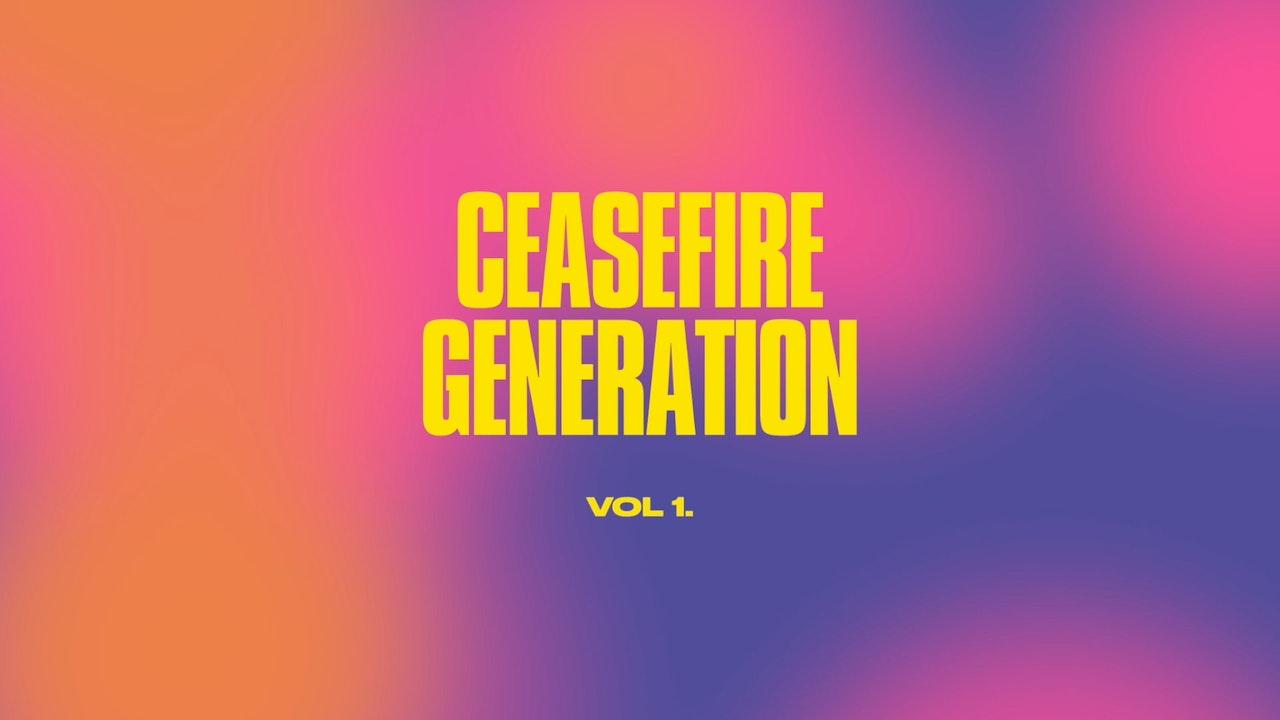 Ceasefire Generation
