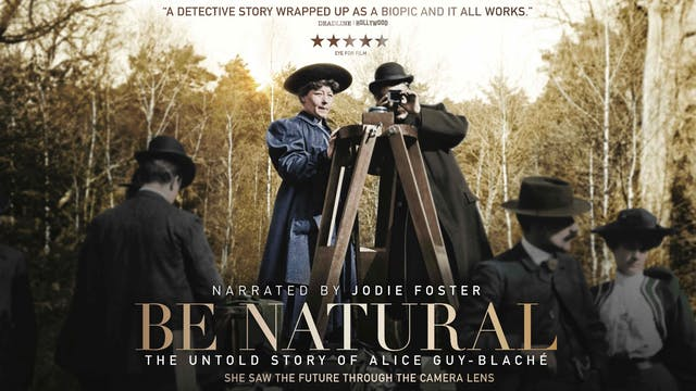 Be Natural: The Untold Story of Alice Guy-Blaché