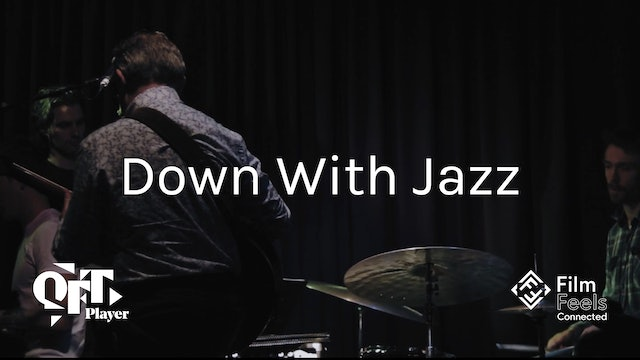 Down With Jazz - a short documentary about jazz in Ireland
