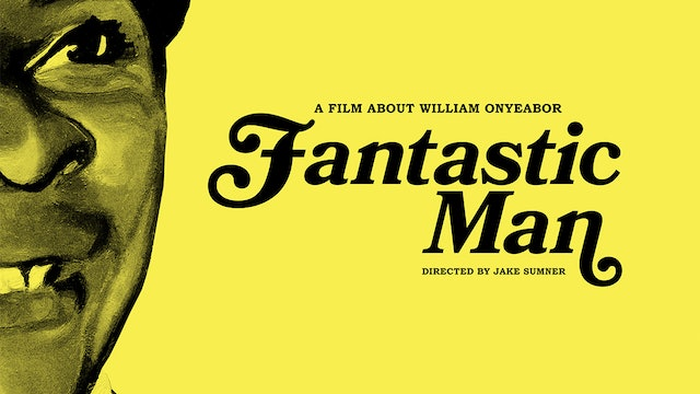 Fantastic Man: A Film About William Onyeabor