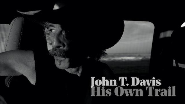John T. Davis: His Own Trail