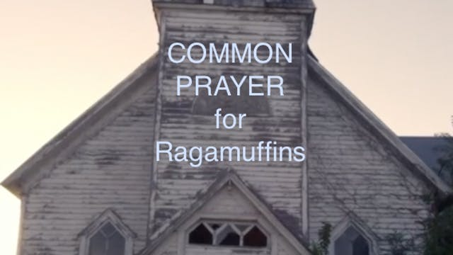 Common Prayer for Ragamuffins: Day 2