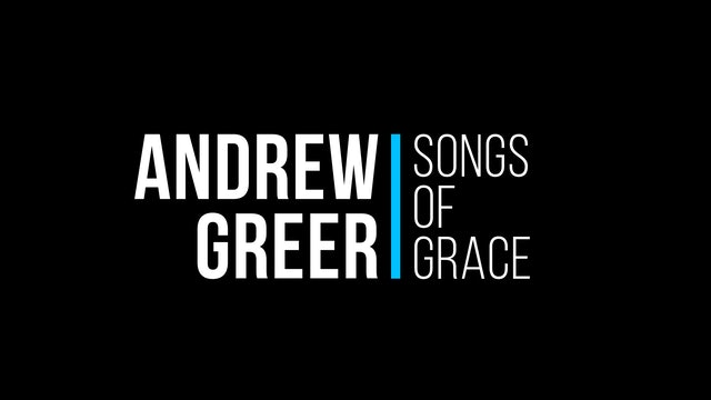 Andrew Greer: Songs of Grace