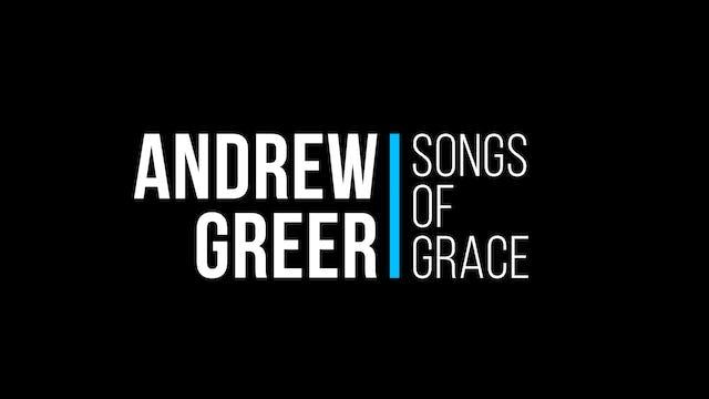 Andrew Greer: Songs of Grace