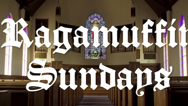 Ragamuffin Sundays S:2 E:4