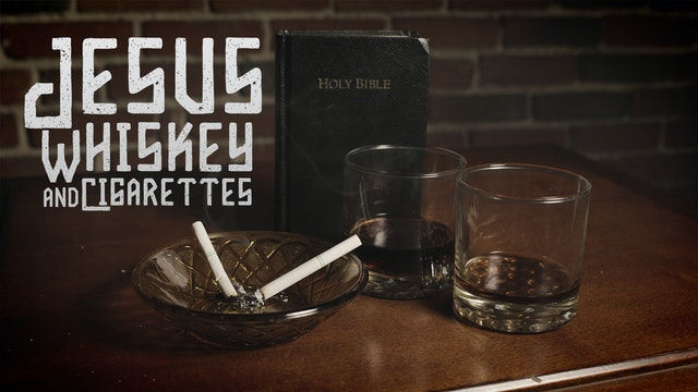 Jesus Whiskey Cigarettes