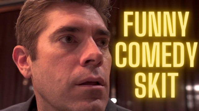 """Comedy Sketch 