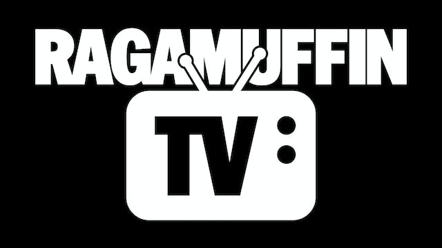 Welcome to RAGAMUFFIN TV!