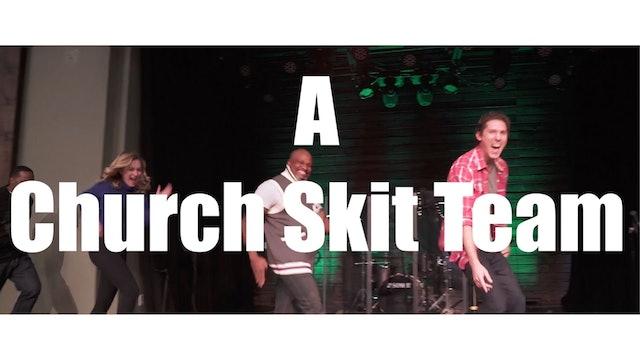 A Church Skit Team (Parody)
