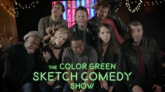 The Color Green Sketch Comedy Show