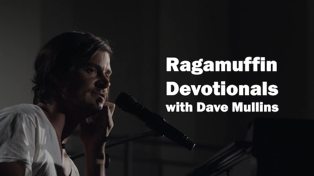 Ragamuffin Devotionals with Dave Mullins