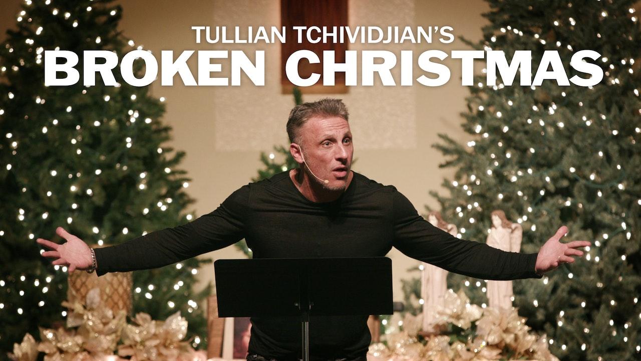 "Tullian Tchividjian's ""Broken Christmas"""