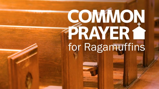 Common Prayer for Ragamuffins: Day 1