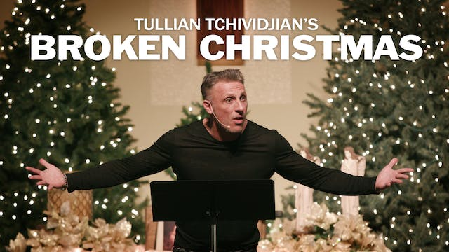 "Tullian Tchividjian's ""Broken Christmas"""