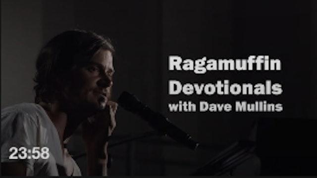 Ragamuffin Devotionals: w/ Dave Mullins