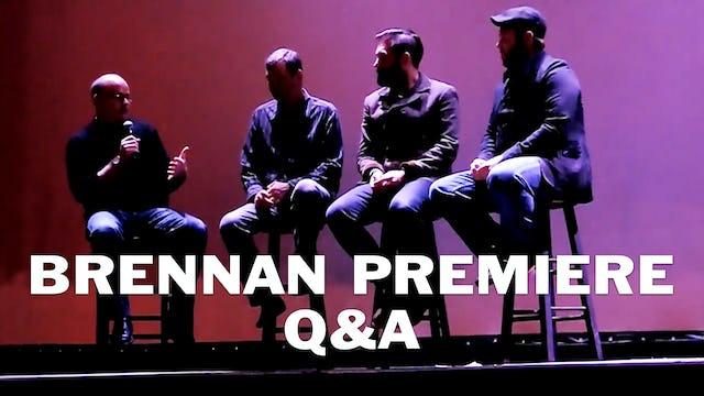 Brennan Premiere Q&A